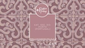EAT SEE DO - PORTO - PORTUGAL